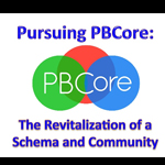 Pursuing PBCore